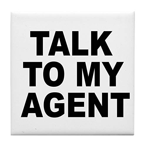 (CafePress Talk to My Agent Tile Coaster, Drink Coaster, Small Trivet)