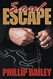 Soul Escape, Phillip Bailey, 0595126065