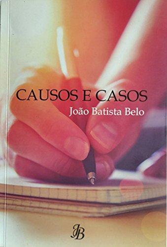 CAUSOS E CASOS (EDIÇÃO DO AUTOR Livro 1)