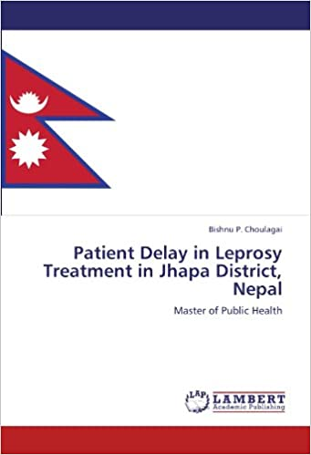 Patient Delay in Leprosy Treatment in Jhapa District, Nepal: Master of Public Health