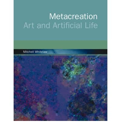 Download [ Metacreation: Art and Artificial Life By Whitelaw, Mitchell ( Author ) Paperback 2006 ] pdf