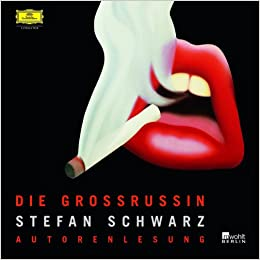 Die Grossrussin Schwarz Stef Schwarz Stefan 0602537610075 Amazon Com Books