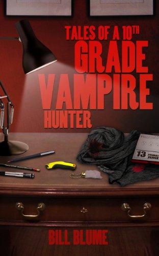 Tales of a 10th Grade Vampire Hunter