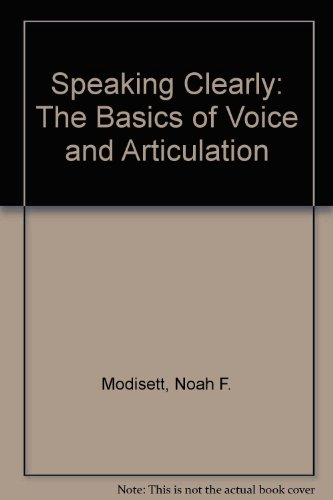 Speaking Clearly: The Basics of Voice and Articulation