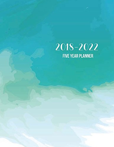 2018-2022 Five Year Planner Turquoise Watercolor. 60 Monthly Calendar. Schedule Organizer Planner Journal. Agenda Appointment Planner For the Next ... Planner Journal Writing Diary) (Volume 6) [Creations, GR8] (Tapa Blanda)