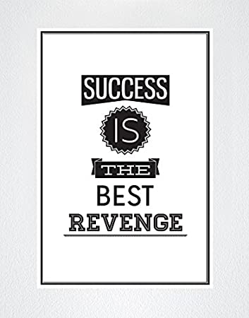 Amazoncom Success Is The Best Revenge Motivational Quote Poster