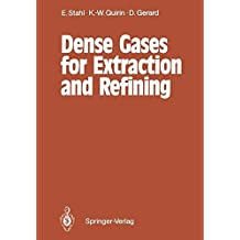 Dense Gases for Extraction and Refining