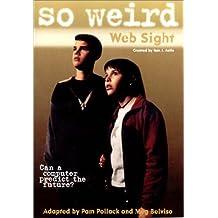 So Weird #5: Web Sight
