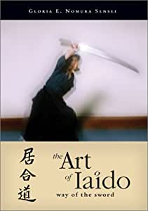 The Art of Iado - Way of the Sword - Featuring Gloria E. Nomura