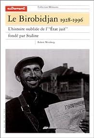 Mémoires, Birobidjan, 1928-1996 par Robert Edward Weinberg