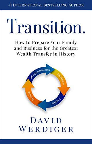Transition: How to Prepare Your Family and Business for the Greatest Wealth Transfer in History cover