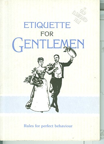 Etiquette for Gentlemen (The etiquette collection)