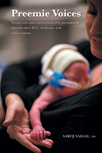 (Preemie Voices: Young men and women born very prematurely describe their lives, challenges and achievements)