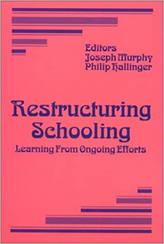 Book Restructuring Schooling: Learning from Ongoing Efforts