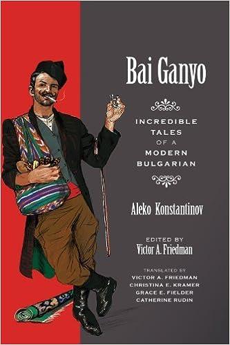 BAI GANYO: Incredible Tales of a Modern Bulgarian by Aleko Konstantinov (2010-05-30)