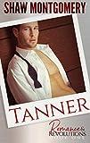 Tanner (Romance & Revolutions Book 1)
