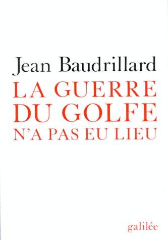 La guerre du Golfe n'a pas eu lieu (French Edition)