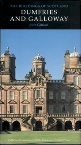 Book Dumfries and Galloway (Pevsner Architectural Guides: Buildings of Scotland)