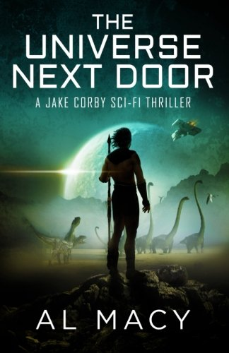 Download The Universe Next Door: A Jake Corby Sci-Fi Thriller (Jake Corby Series) (Volume 3) pdf