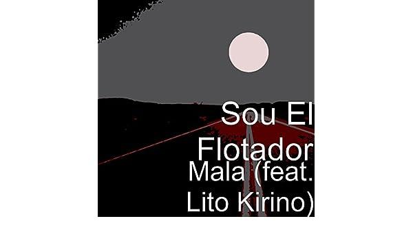 Lito Kirino) [Explicit] by Sou El Flotador on Amazon Music - Amazon.com