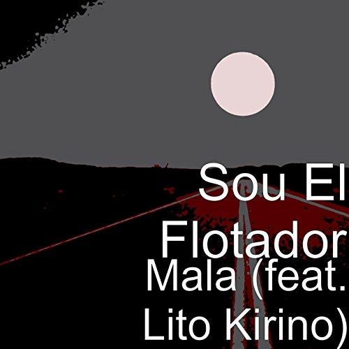 Mala (feat. Lito Kirino) [Explicit]