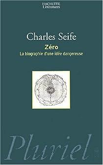 Zéro, la biographie d'une idée dangereuse par Seife