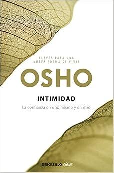 Intimidad. La confianza en uno mismo y en otro (Spanish Edition)