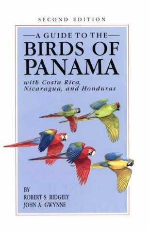 A Guide to the Birds of Panama, with Costa Rica, Nicaragua, and Honduras (The Panama Ca)