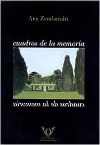 Cuadros de La Memoria (Spanish Edition): Ana Zemborain: 9789871198016