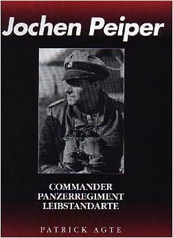 Jochen Peiper: Commander, Panzerregiment Leibstandarte