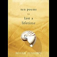 Ten Poems to Last a Lifetime