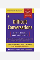 (Difficult Conversations: How to Discuss What Matters Most) [By: Stone, Douglas] [Nov, 2010] Paperback