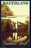 Waterland, Graham Swift, 0671498630