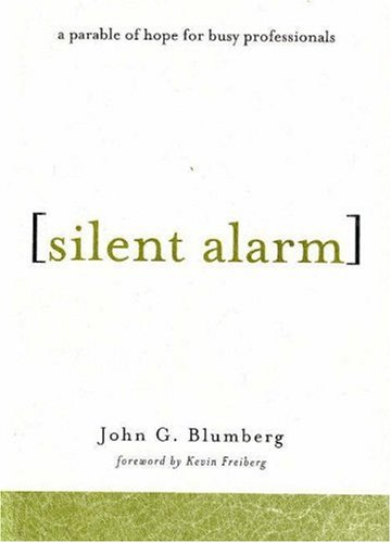 Download Silent Alarm: A Parable of Hope for Busy Professionals pdf epub