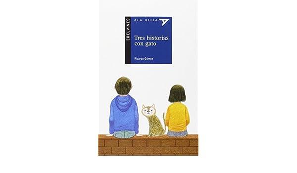 Tres historias con gato (ALA DELTA AZUL): Ricardo Gómez Gil: 9788414001202: Amazon.com: Books