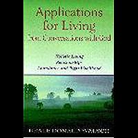 Applications for Living: Holistic Living, Relationships, Abundance and Right Livelihood (English Edition)
