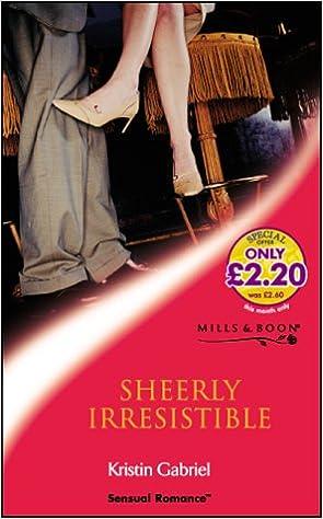 SHEERLY IRRESISTIBLE (SENSUAL ROMANCE S.)