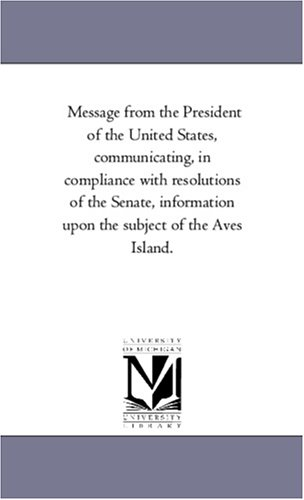 Message from the President of the United States, communicating, in compliance with resolutions of the Senate, information upon the subject of the Aves - Michigan Stores Ave