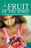 Fruit of the Spirit, Payne Avenue Teen Class, 0595279473