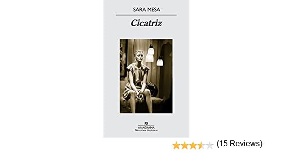 Cicatriz (Narrativas hispánicas nº 545) eBook: Mesa, Sara: Amazon ...