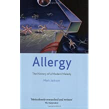 Allergy: The History of a Modern Malady by Mark Jackson (2007-08-15)