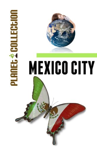 Mexico City: Picture Book (Educational Childrens Books Collection) - Level 2 (Planet Collection)