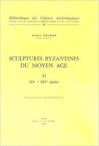 Téléchargement gratuit de livres audio Sculptures byzantine du Moyen-Age (XIe-XIVe siècles), tome II 2708400029 en français PDF by André Grabar