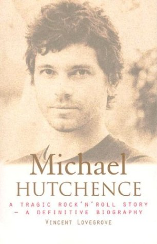 Michael Hutchence: A Tragic Rock 'N' Roll Story