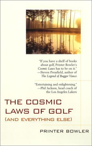 The Cosmic Laws of Golf (and everything else)