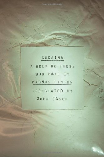 Cocaina: A Book on Those Who Make It