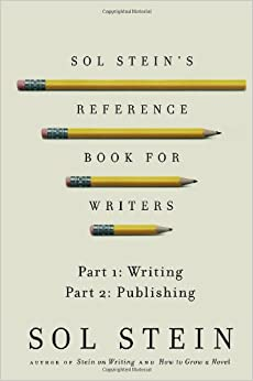 Book Sol Stein's Reference Book for Writers: Part 1: Writing, Part 2: Publishing