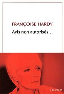 Avis non autorisés..., Hardy, Françoise