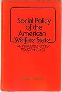 Social Welfare: Politics and Public Policy, 8th Edition