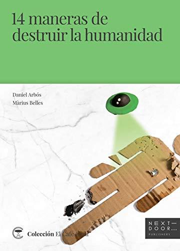 14 maneras de destruir la humanidad: 10 El Café Cajal: Amazon ...